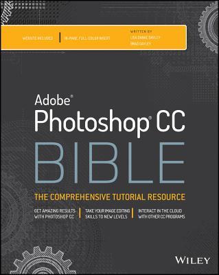 Photoshop CC Bible By Dayley, Lisa Danae/ Dayley, Brad