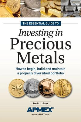 The Insider's Guide to Investing in Precious Metals By Ganz, David L.